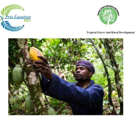 Tropical Forest and Rural Développement, membre fondateur de l'Alliance  Lauréat  de la 12-ème  édition du Prix Equateur du Programme des Nations Unies pour le Développement (PNUD)